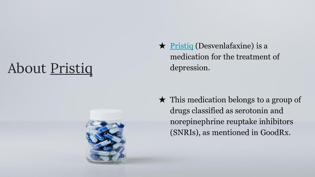 About Pristiq ★ Pristiq (Desvenlafaxine) is a m...