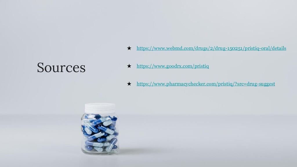 Sources ★ https://www.webmd.com/drugs/2/drug-15...