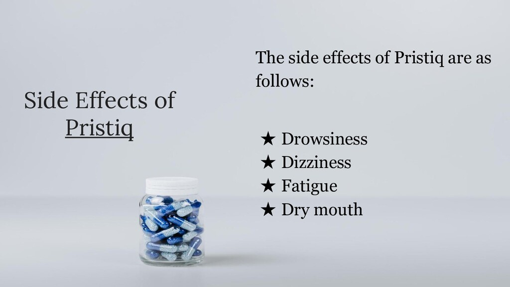 Side Effects of Pristiq The side effects of Pri...