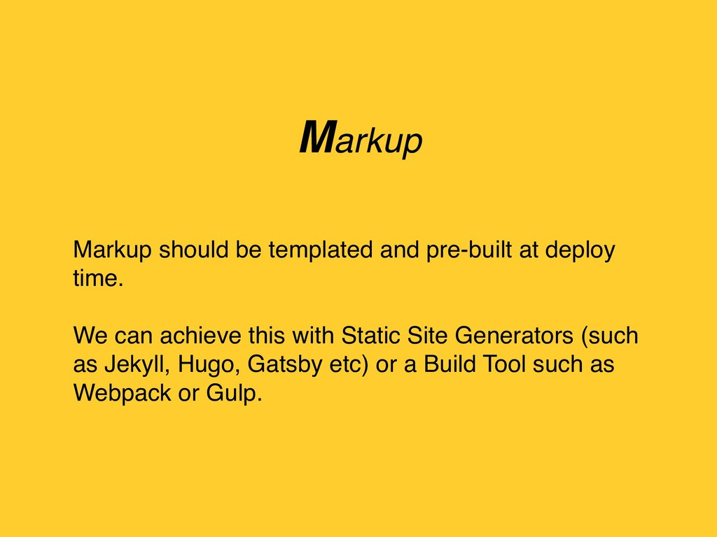 Markup should be templated and pre-built at dep...