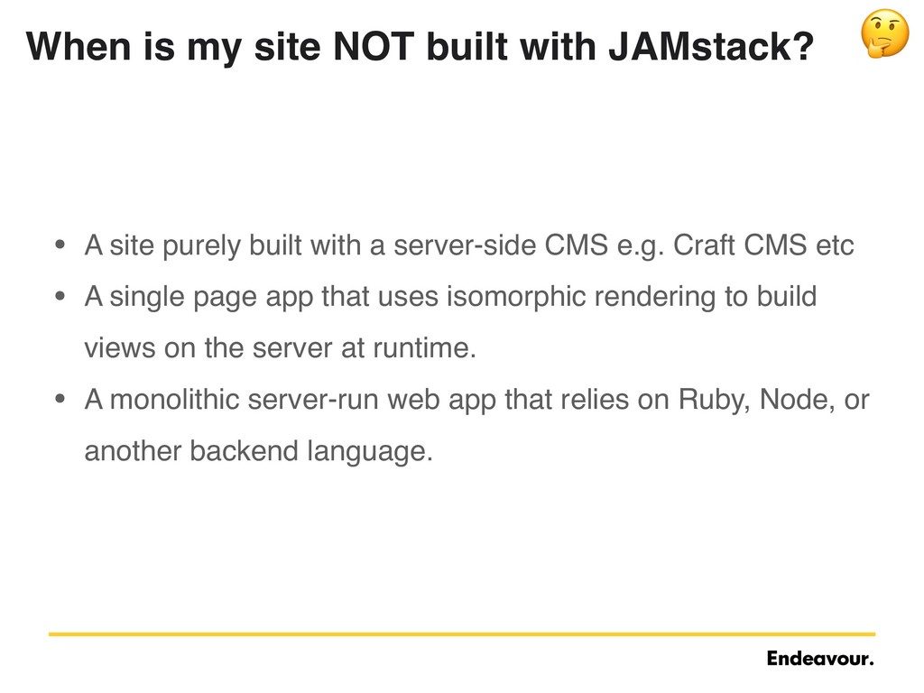When is my site NOT built with JAMstack? • A si...