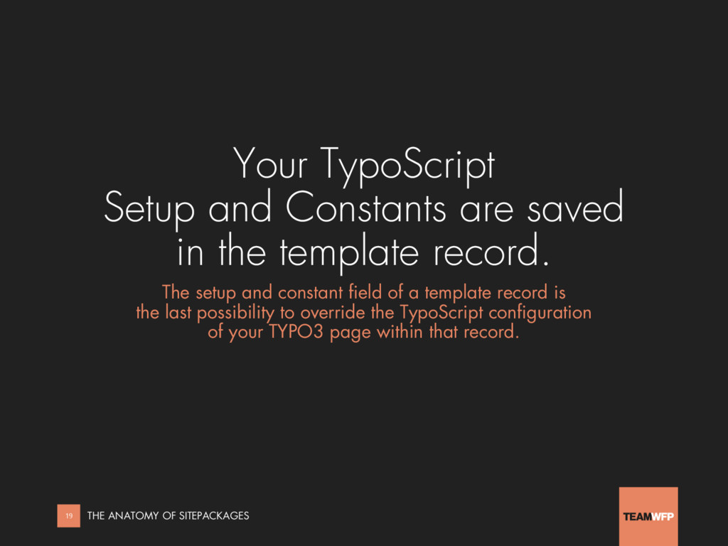 Your TypoScript Setup and Constants are saved i...