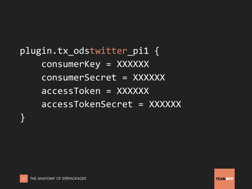 plugin.tx_odstwitter_pi1 { consumerKey = XXXXXX...