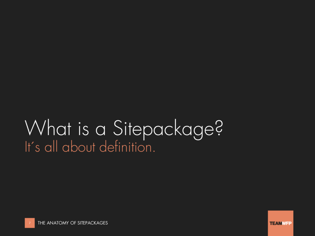 What is a Sitepackage? It´s all about definitio...