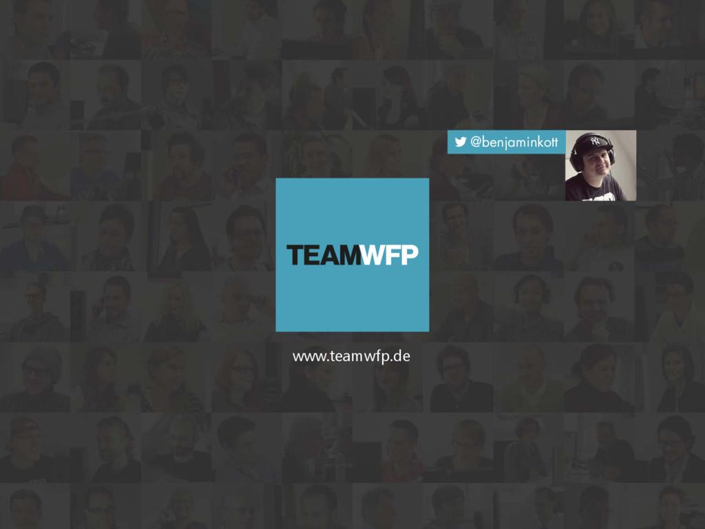 www.teamwfp.de  @benjaminkott