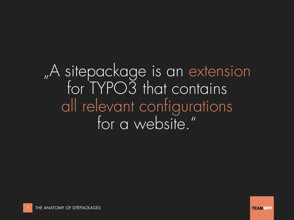 """A sitepackage is an extension for TYPO3 that c..."