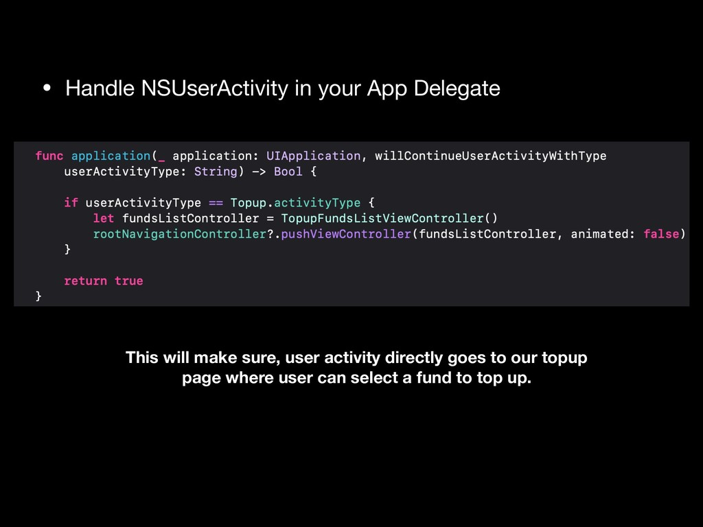 • Handle NSUserActivity in your App Delegate Th...