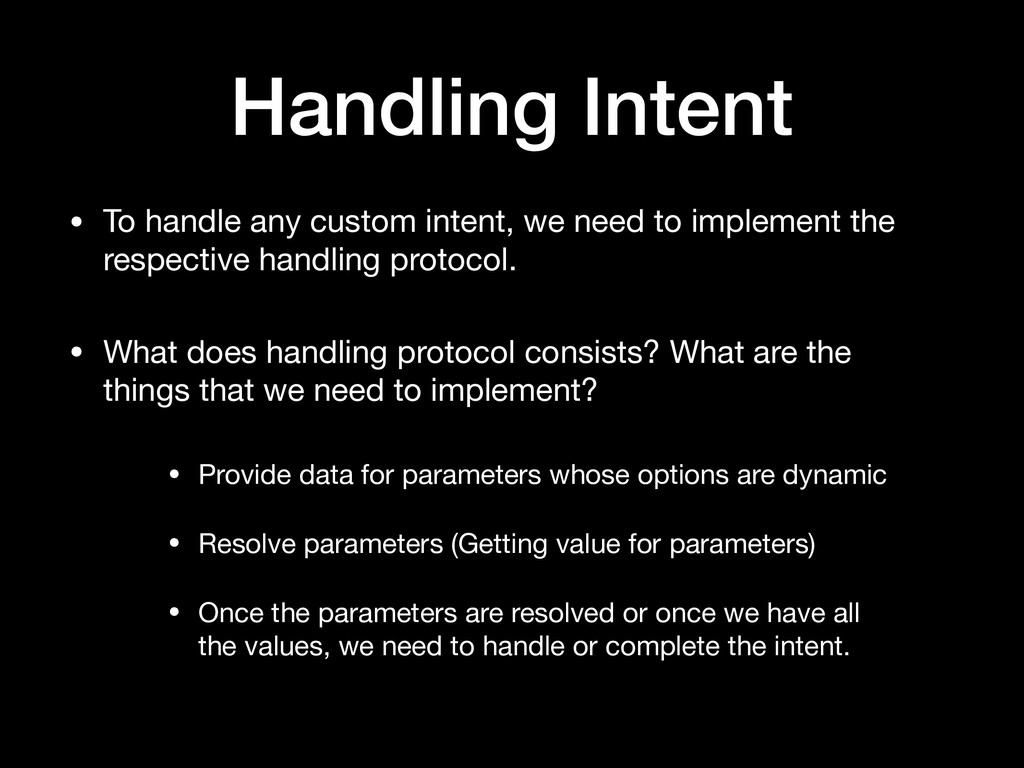 Handling Intent • To handle any custom intent, ...