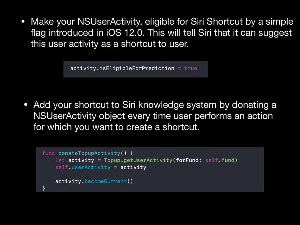 • Add your shortcut to Siri knowledge system by...