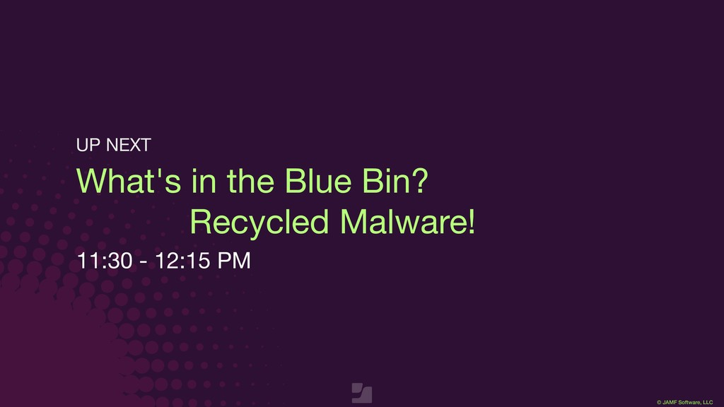 © JAMF Software, LLC What's in the Blue Bin? 