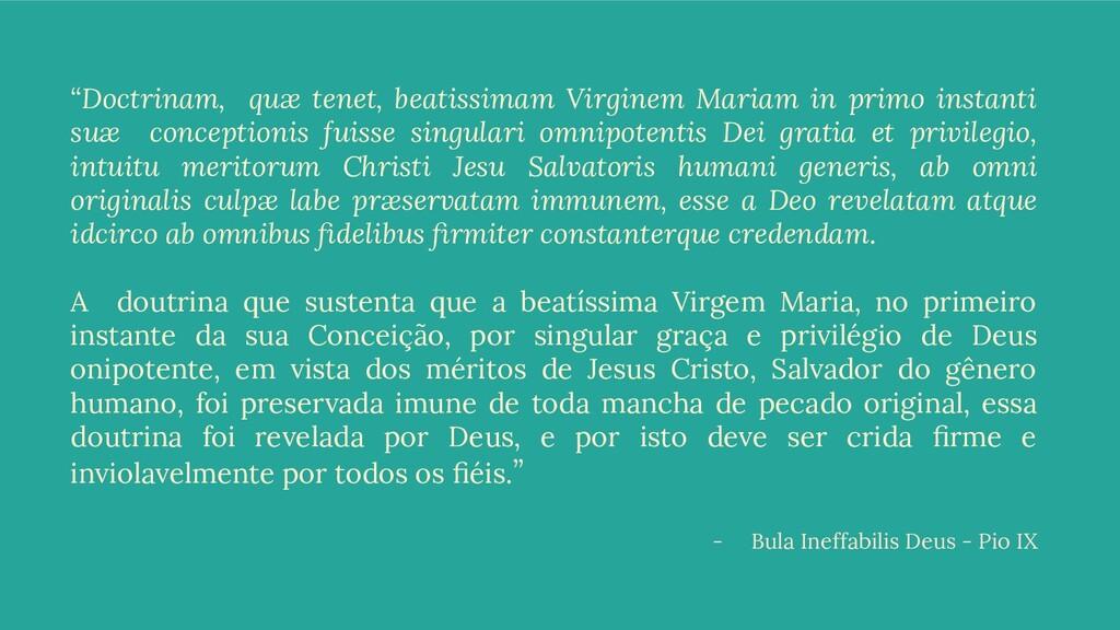 """""""Doctrinam, quæ tenet, beatissimam Virginem Mar..."""