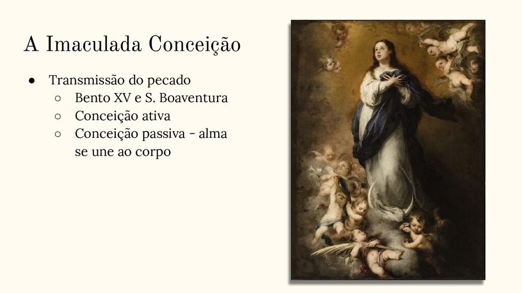 A Imaculada Conceição ● Transmissão do pecado ○...