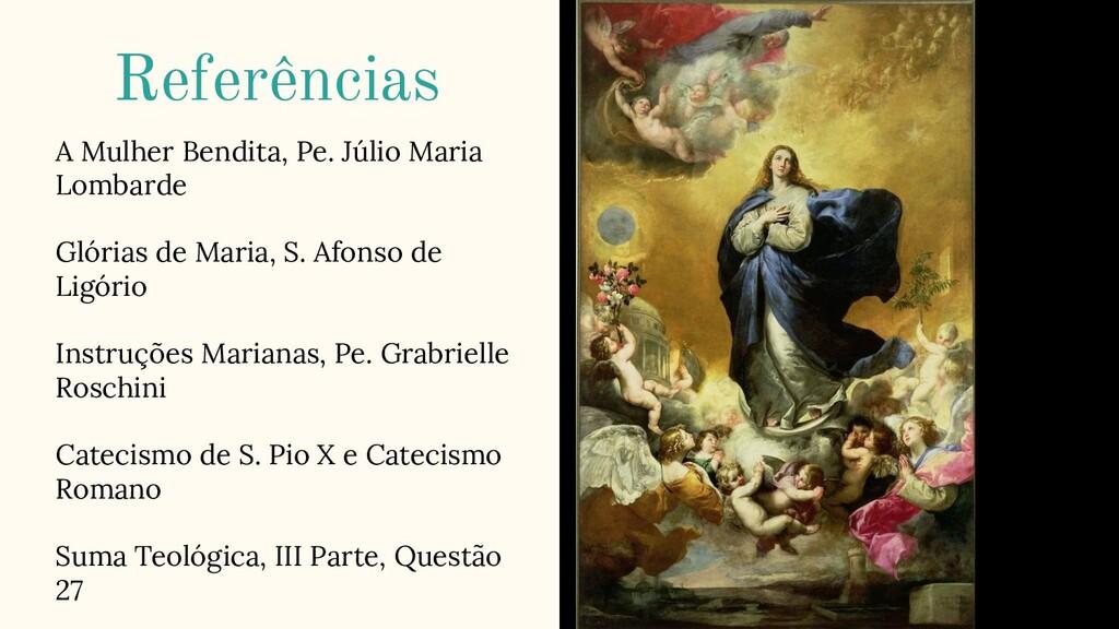 Referências A Mulher Bendita, Pe. Júlio Maria L...
