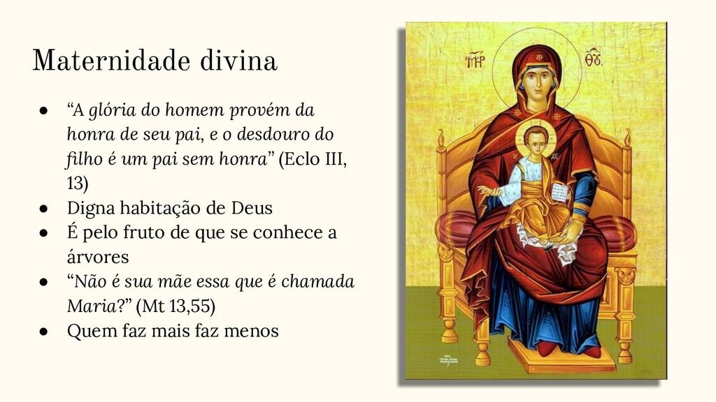 """Maternidade divina ● """"A glória do homem provém ..."""