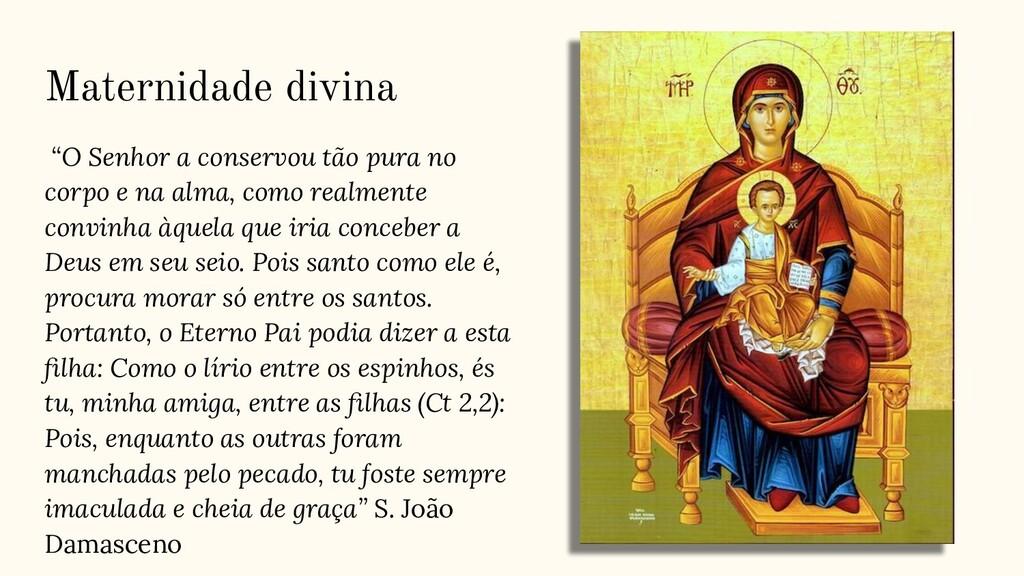"""Maternidade divina """"O Senhor a conservou tão pu..."""