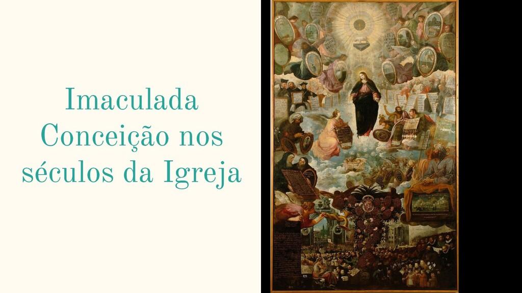 Imaculada Conceição nos séculos da Igreja