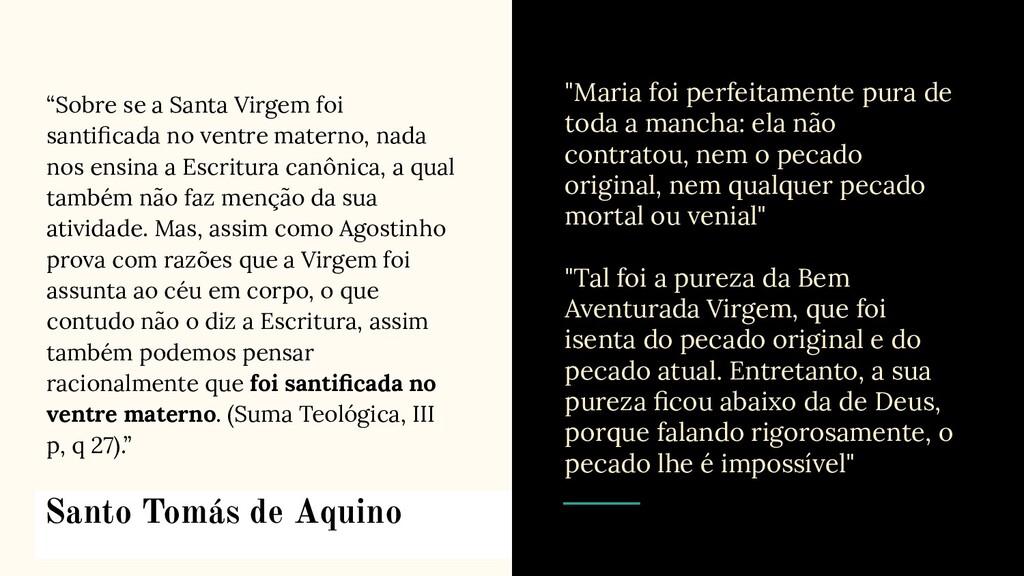 """""""Sobre se a Santa Virgem foi santificada no vent..."""