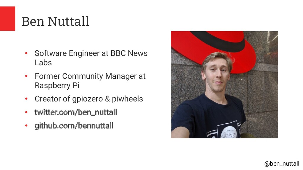 @ben_nuttall Ben Nuttall ● Software Engineer at...