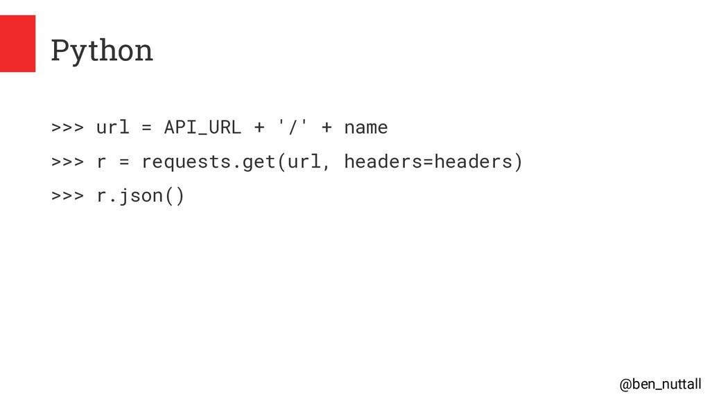 @ben_nuttall Python >>> url = API_URL + '/' + n...