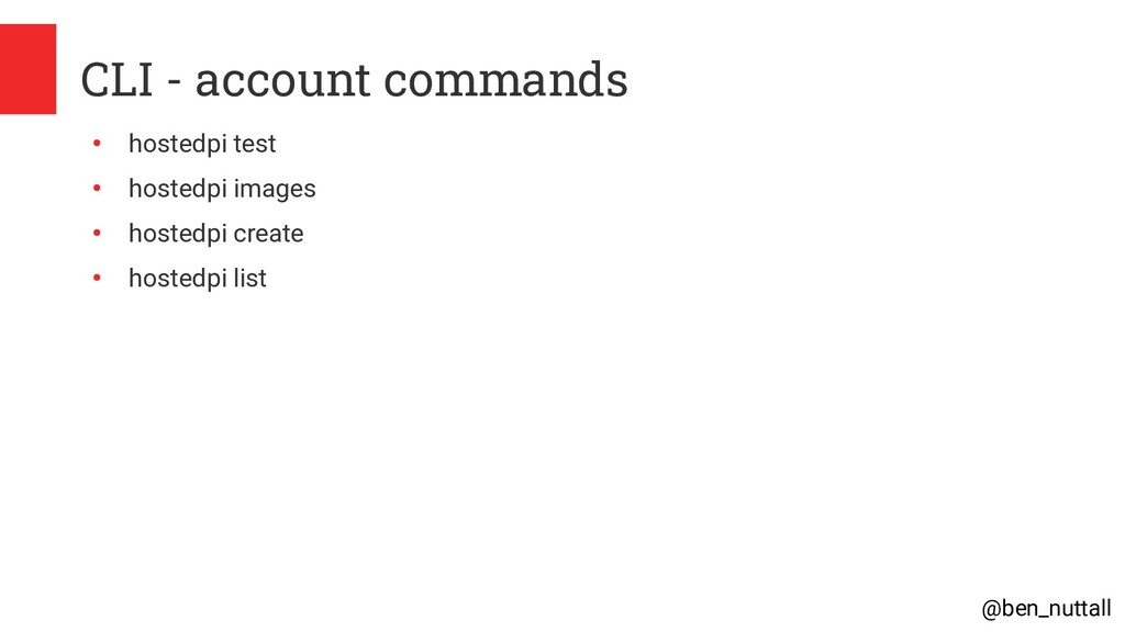 @ben_nuttall CLI - account commands ● hostedpi ...