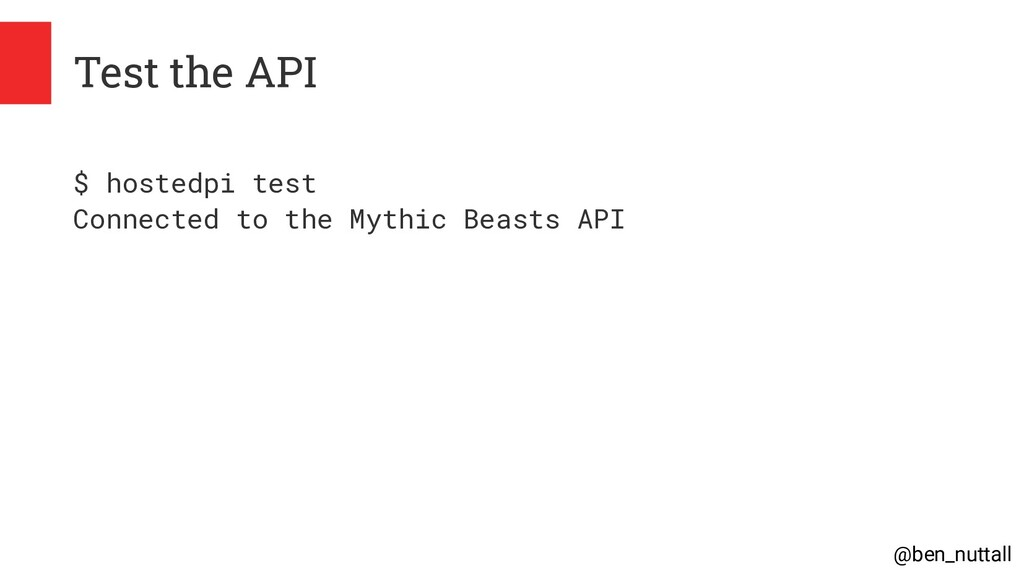 @ben_nuttall Test the API $ hostedpi test Conne...