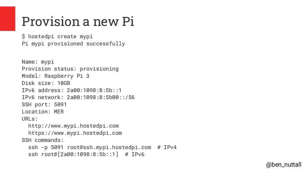 @ben_nuttall Provision a new Pi $ hostedpi crea...