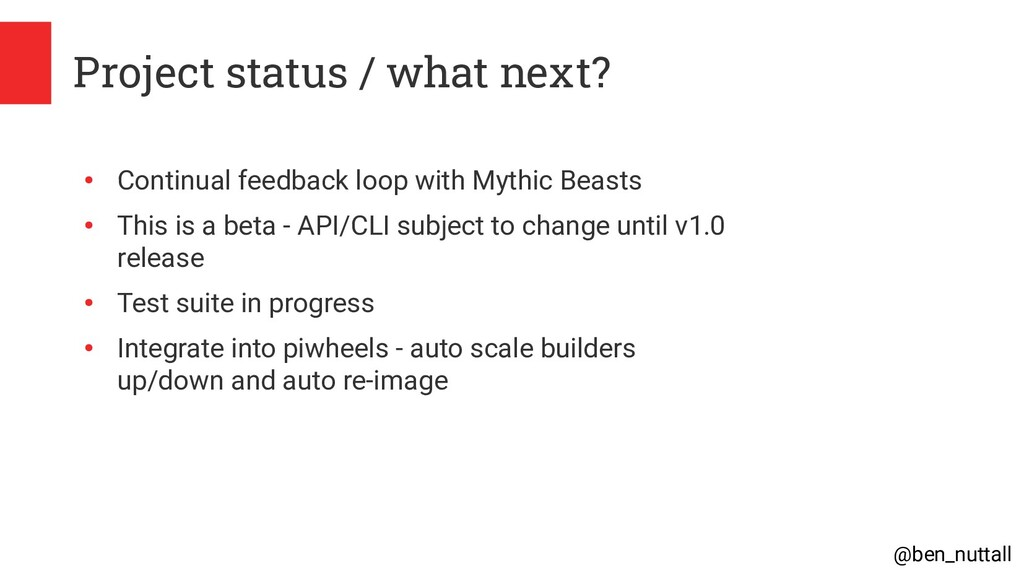 @ben_nuttall Project status / what next? ● Cont...