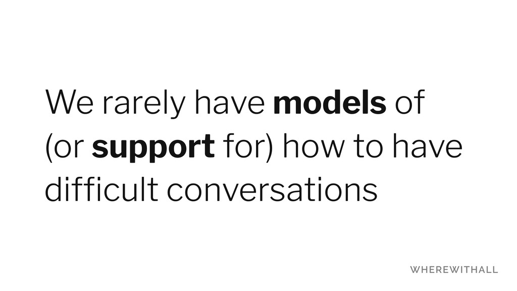 We rarely have models of 