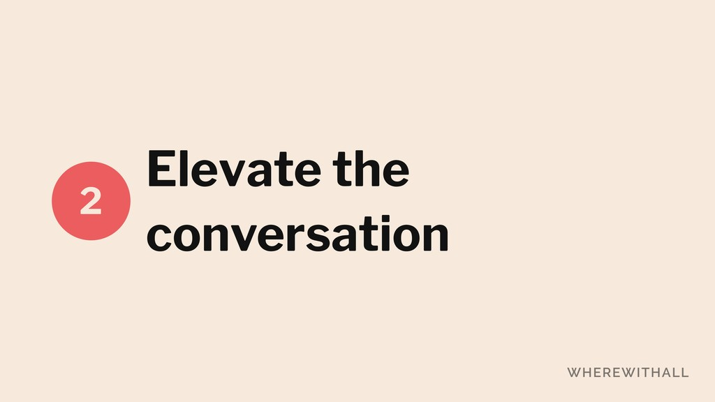 Elevate the