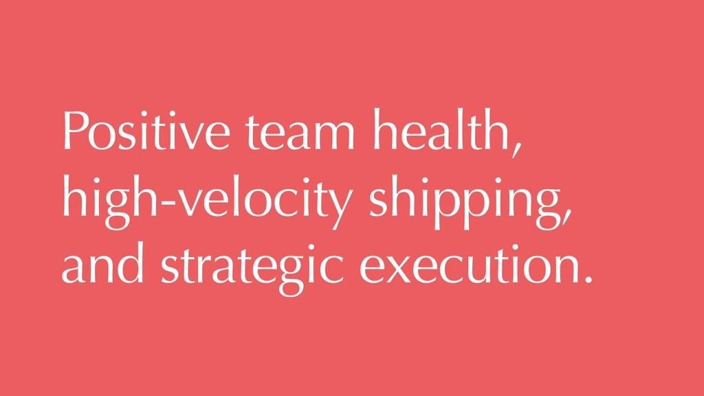 Positive team health, 