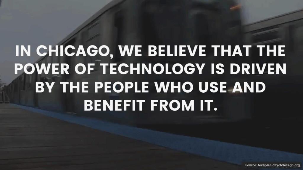 Source: techplan.cityofchicago.org IN CHICAGO, ...