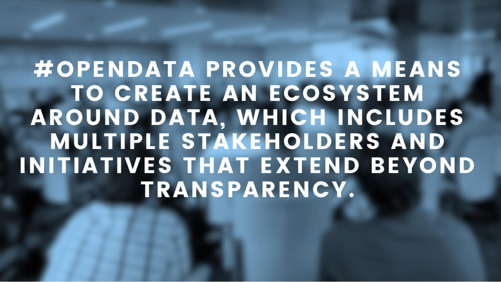 #OPENDATA PROVIDES A MEANS TO CREATE AN ECOSYST...
