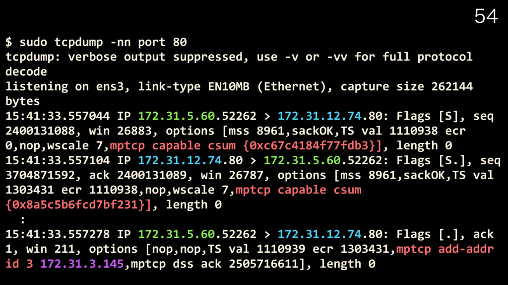 $ sudo tcpdump -nn port 80 tcpdump: verbose ...