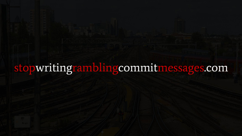 stopwritingramblingcommitmessages.com