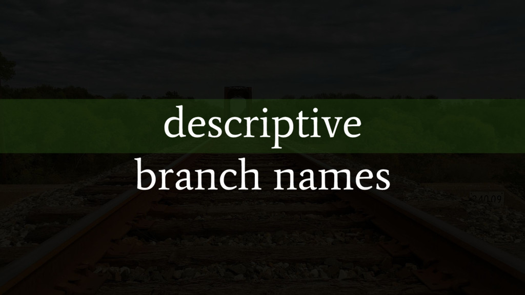 descriptive branch names