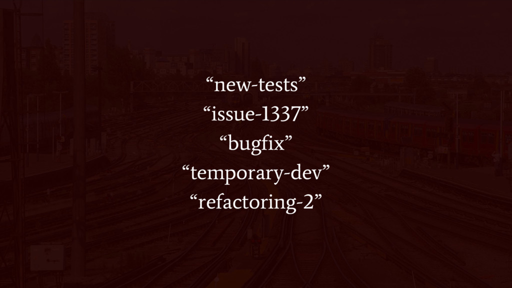"""new-tests"" ""issue-1337"" ""bugfix"" ""temporary-de..."