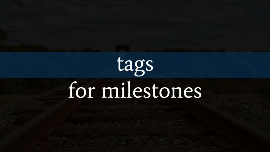 tags for milestones