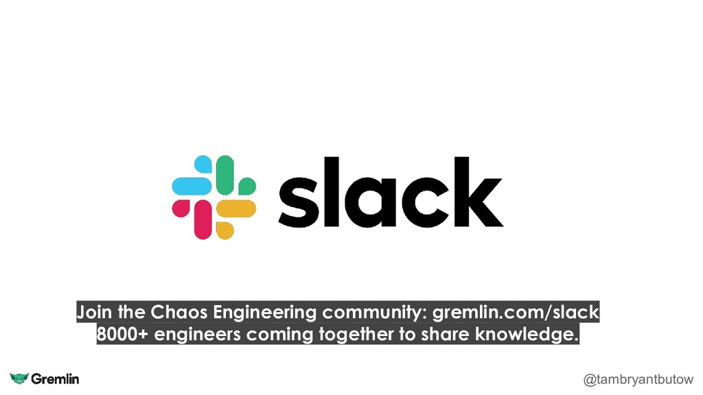 Join the Chaos Engineering community: gremlin.c...
