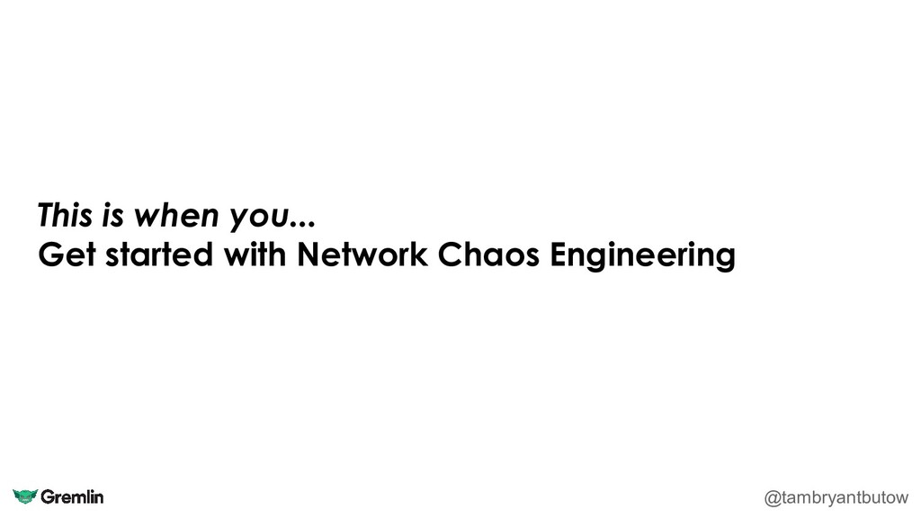 This is when you... Get started with Network Ch...