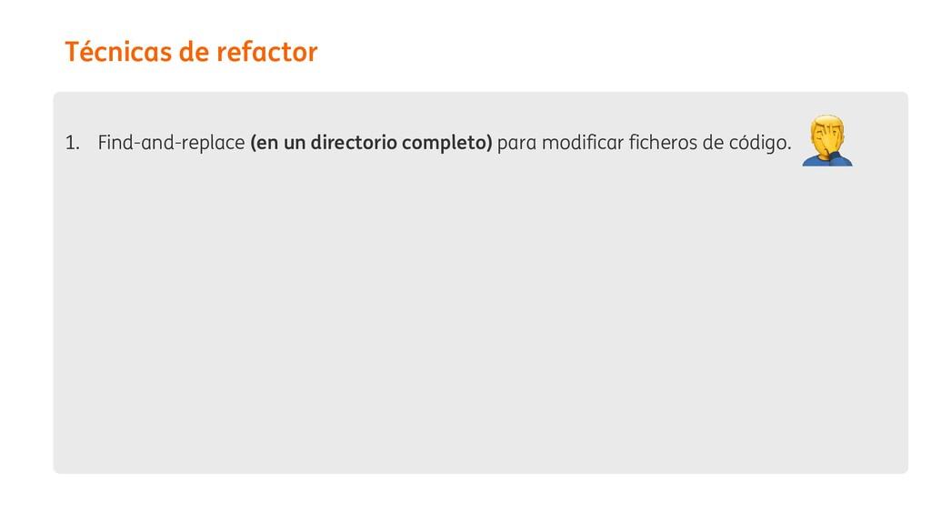 1. Find-and-replace (en un directorio completo)...