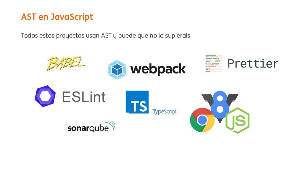 Todos estos proyectos usan AST y puede que no l...