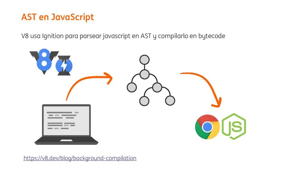 V8 usa Ignition para parsear javascript en AST ...