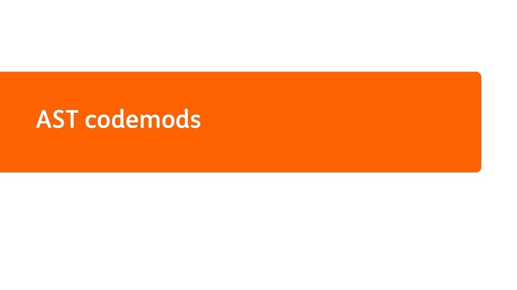 AST codemods