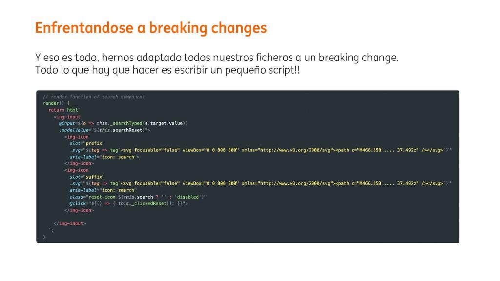 Enfrentandose a breaking changes Y eso es todo,...