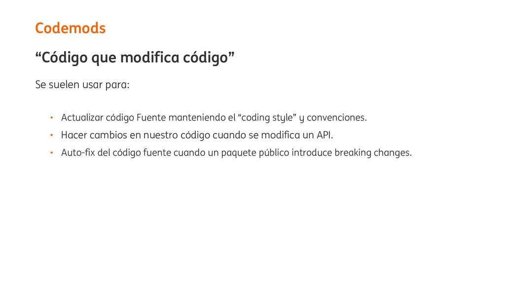 """""""Código que modifica código"""" Se suelen usar par..."""