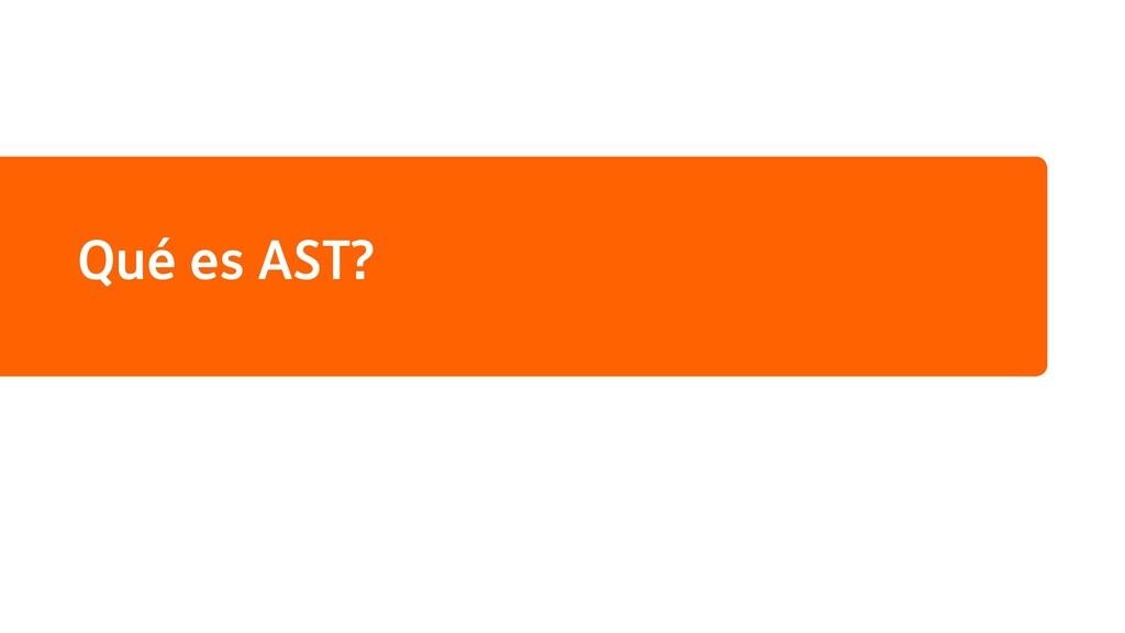 Qué es AST?