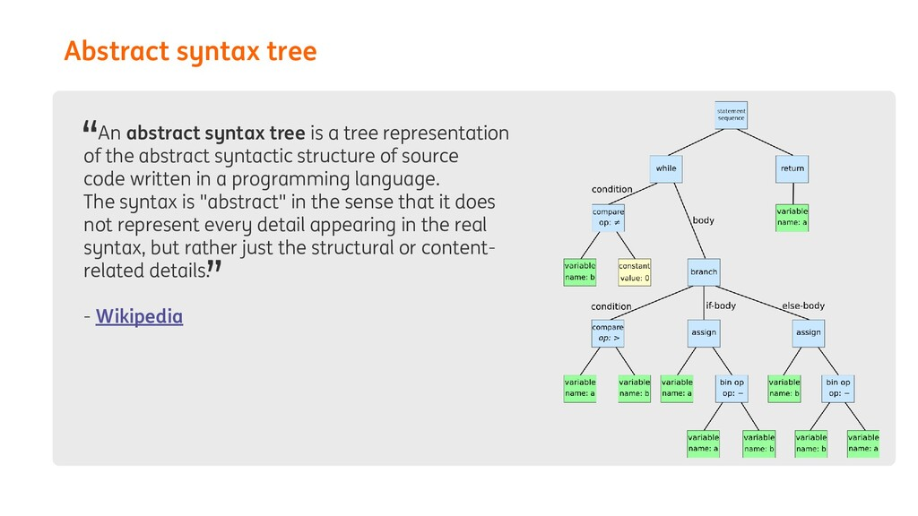 Abstract syntax tree An abstract syntax tree is...