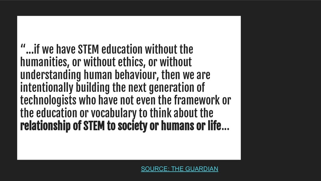 """...if we have STEM education without the human..."