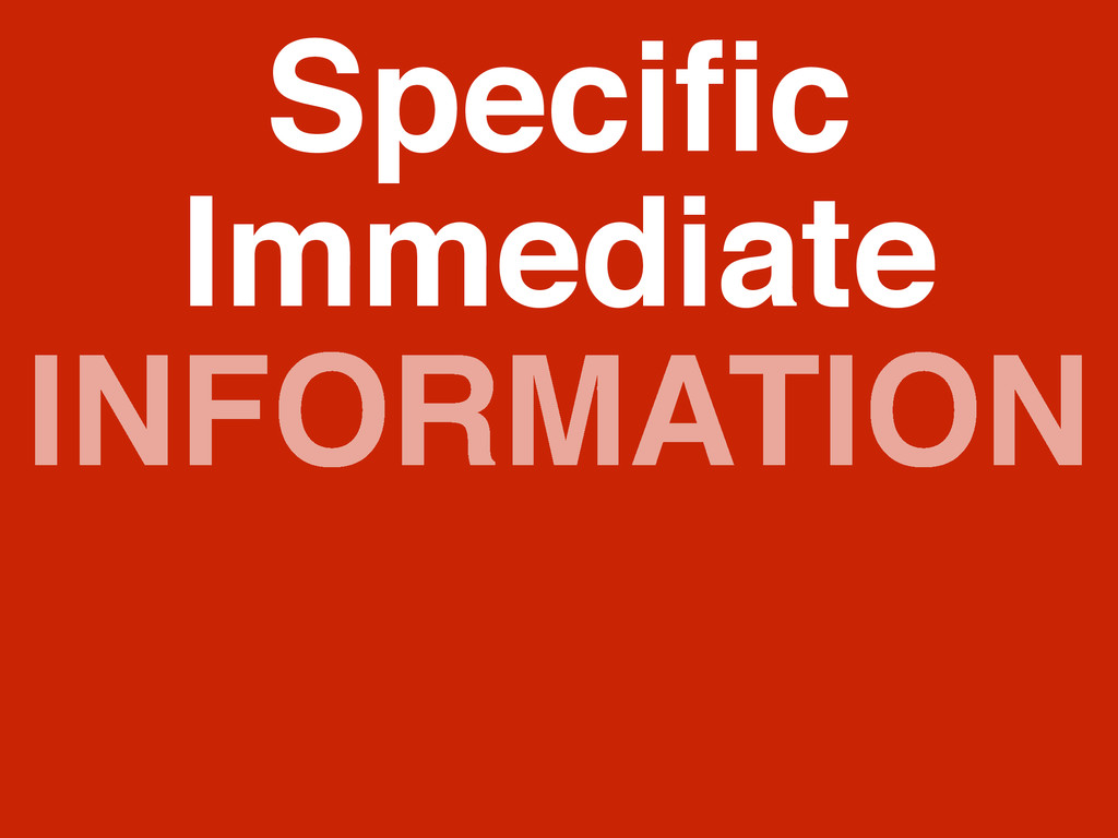 INFORMATION Specific Immediate