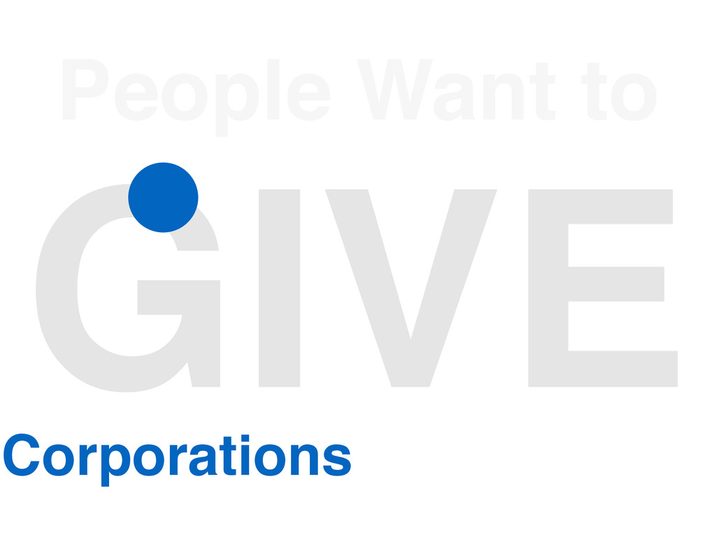 People Want to GIVE Corporations